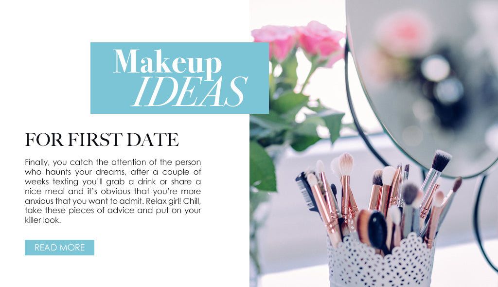 Awesome makeup ideas for a first date