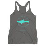 Be Like Shark Never Stop Moving Women's Racerback Tank - Seascape Life
