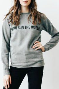 The Who Run the World Crew Sweatshirt