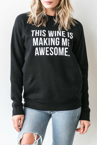 "The ""This Wine Is Making Me Awesome"" Crew - Black 