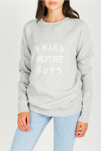 """FRIES BEFORE GUYS"" Pebble Grey Crew 