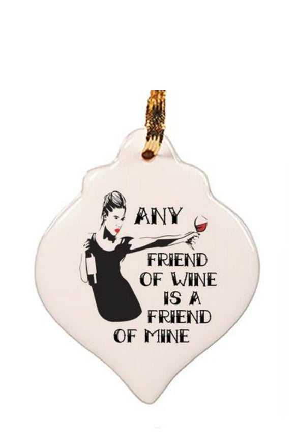Ornament - Any Friend of Wine Is A Friend of Mine  | HelloGoodTime Inc.