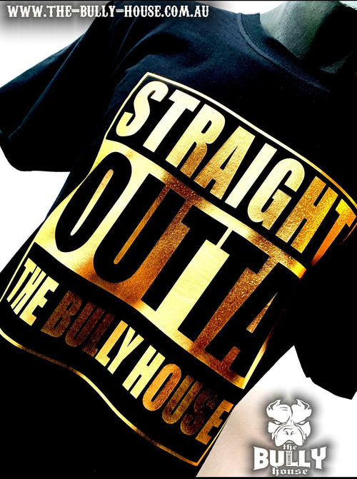 Straight Outta The Bully House - Mens T-SHIRT - COPPER Gold hot foil Print