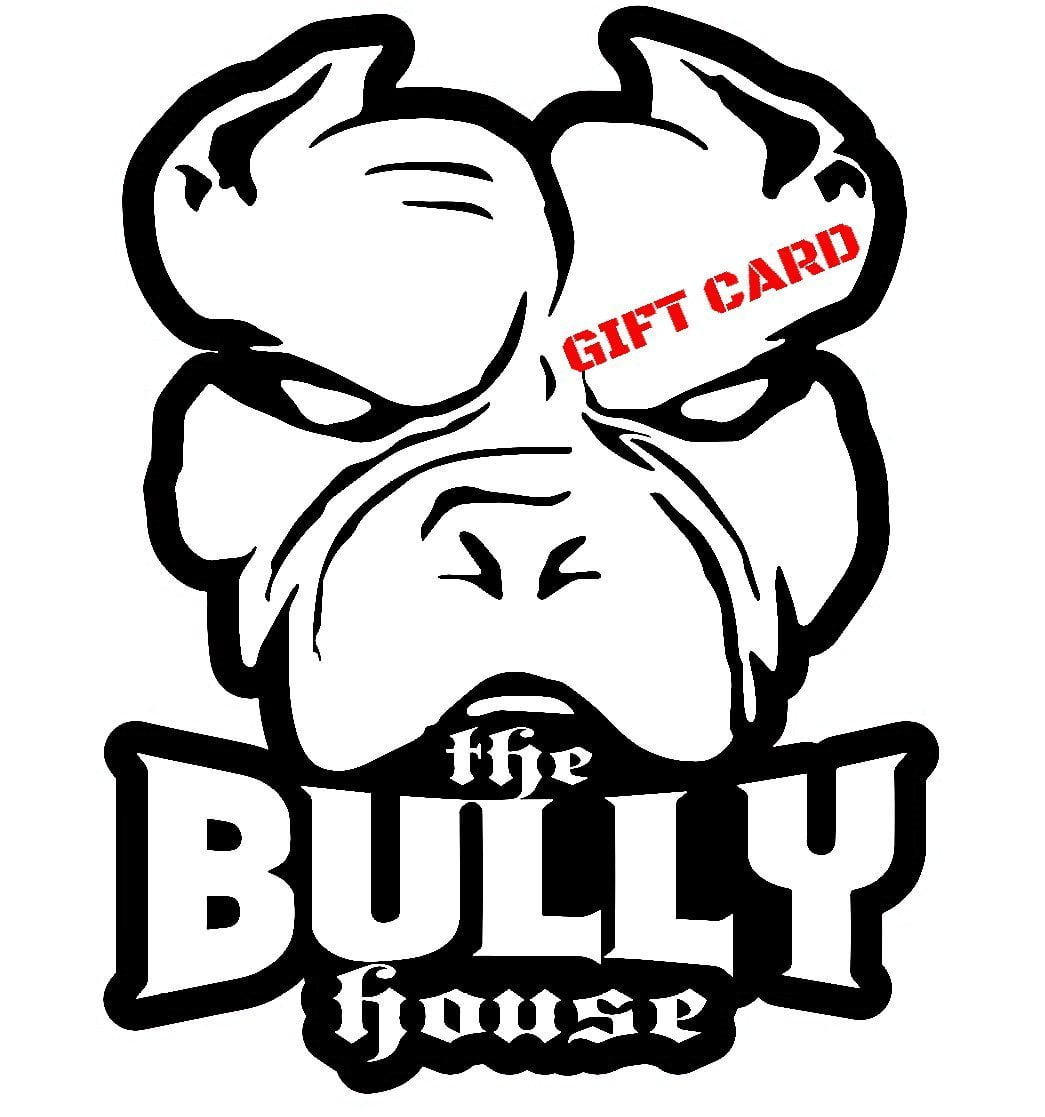 THE BULLY HOUSE GIFT CARD