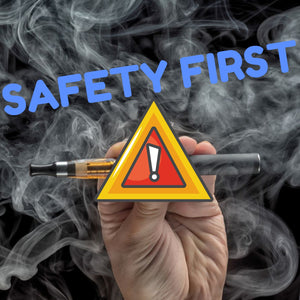 hand holding vape pen with words saying safety first