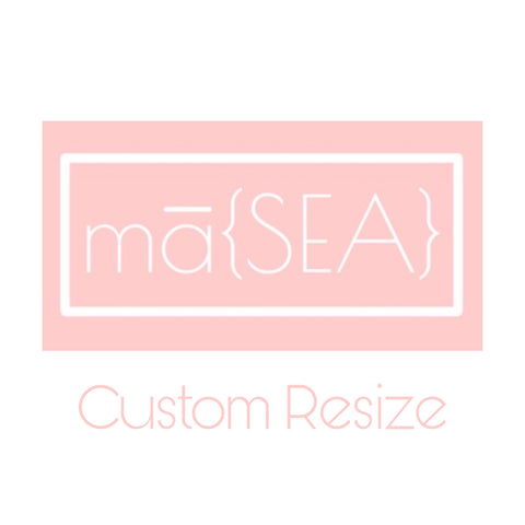 mā{SEA} Custom Resize