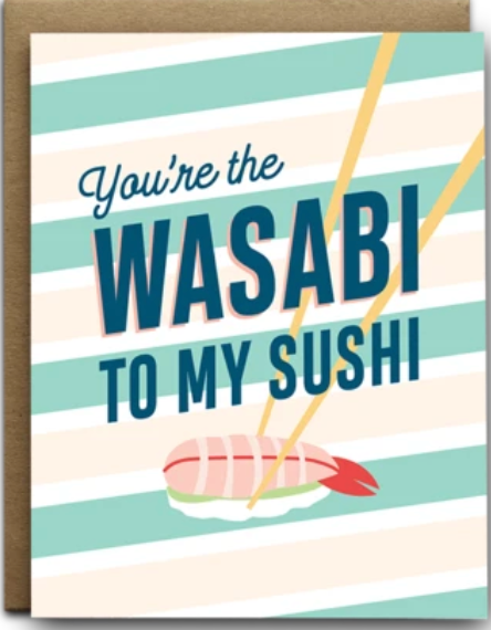 You're the Wasabi To My Sushi Card
