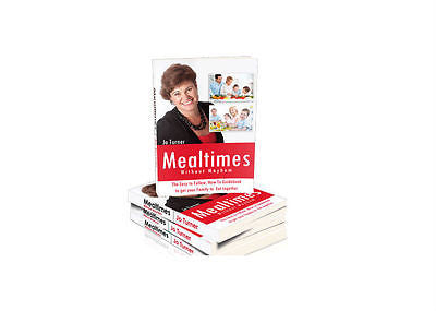 NEW Jo Turner Mealtimes Without Mayhem Guidebook to get Family to Eat Together - BumpsieDaisy