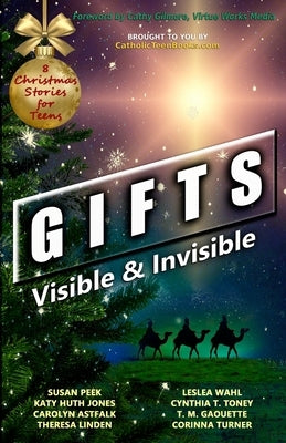 Gifts: Visible & Invisible by Peek, Susan