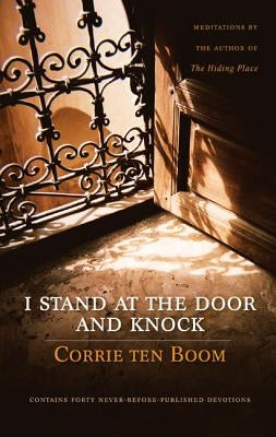 I Stand at the Door and Knock by Ten Boom, Corrie