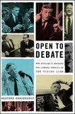 Open to Debate: How William F. Buckley Put Liberal America on the Firing Line by Hendershot, Heather