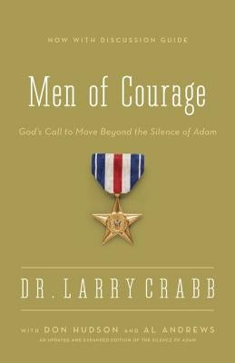 Men of Courage: God's Call to Move Beyond the Silence of Adam by Crabb, Larry