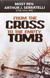 From the Cross to the Empty Tomb by Serratelli, Arthur J.