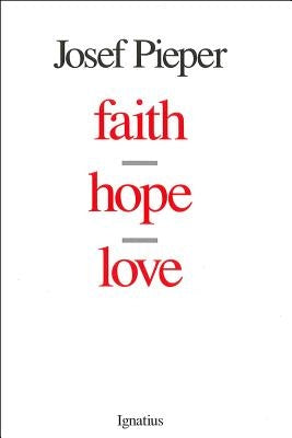 Faith, Hope, Love by Pieper, Josef