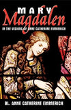 Mary Magdalen: In the Visions of Anne Catherine Emmerich by Emmerich, Anne Catherine