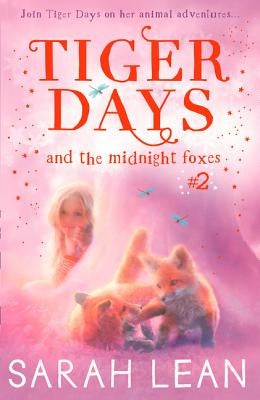 The Midnight Foxes (Tiger Days, Book 2) by Lean, Sarah