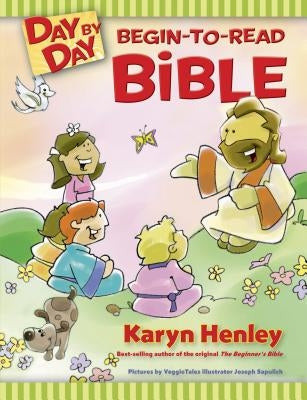 Day by Day Begin-To-Read Bible by Henley, Karyn