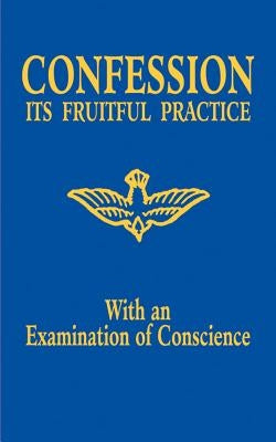 Confession: Its Fruitful Practice (with an Examination of Conscience) by Adoration