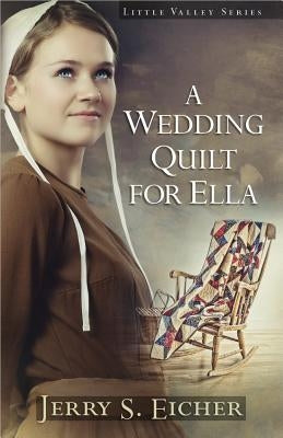 A Wedding Quilt for Ella by Eicher, Jerry S.