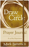 Draw the Circle Prayer Journal: A 40-Day Experiment by Batterson, Mark