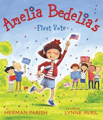 Amelia Bedelia's First Vote by Parish, Herman