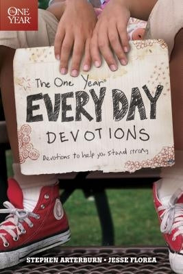 The One Year Every Day Devotions: Devotions to Help You Stand Strong 24/7 by Arterburn, Stephen