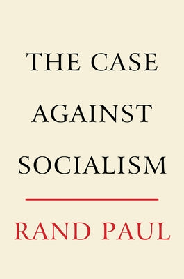 The Case Against Socialism by Paul, Rand