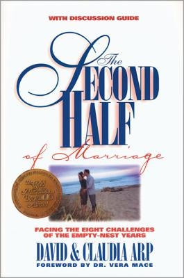 The Second Half of Marriage: Facing the Eight Challenges of the Empty-Nest Years [With Discussion Guide] by Arp, David And Claudia