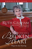 In Every Pew Sits a Broken Heart: Hope for the Hurting by Graham, Ruth