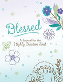 Blessed: A Journal for the Highly Creative Soul by Compiled by Barbour Staff