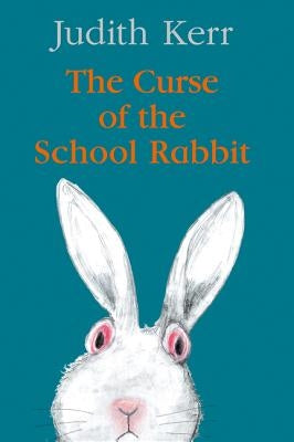 The Curse of the School Rabbit by Kerr, Judith