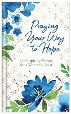 Praying Your Way to Hope by Fioritto, Jessie