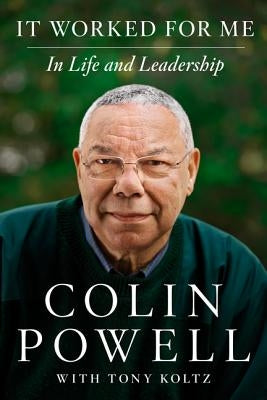 It Worked for Me: In Life and Leadership by Powell, Colin