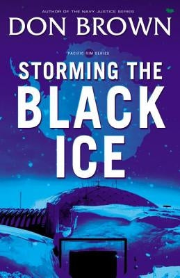 Storming the Black Ice by Brown, Don