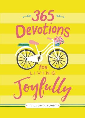 365 Devotions for Living Joyfully by York, Victoria Doulos
