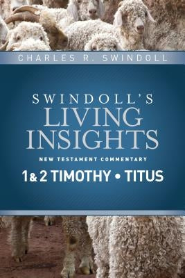 Insights on 1 & 2 Timothy, Titus by Swindoll, Charles R.