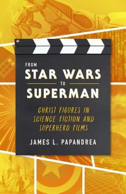 From Star Wars to Superman by Papandrea, James