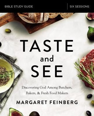 Taste and See Study Guide - Softcover by Feinberg, Margaret