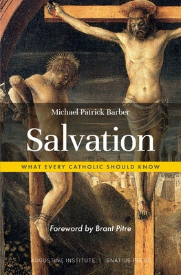 Salvation: What Every Catholic Should Know by Barber, Michael Patrick