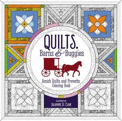 Quilts, Barns and Buggies Adult Coloring Book: Amish Quilts and Proverbs Coloring Book by Zondervan
