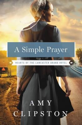 A Simple Prayer by Clipston, Amy