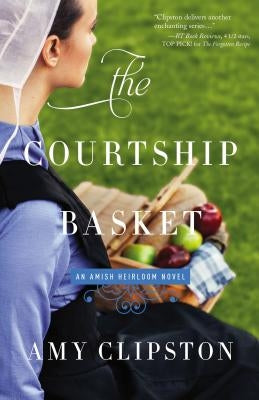 The Courtship Basket by Clipston, Amy