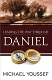 Leading the Way Through Daniel by Youssef, Michael