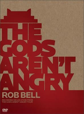 The Gods Aren't Angry--Rob Bell by Flannel