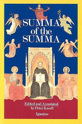 A Summa of the Summa: The Essential Philosophical Passages of St. Thomas Aquinas' Summa Theologica by Aquinas, Thomas