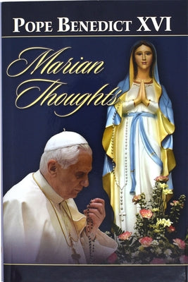 Marian Thoughts: Selection of Texts by Benedict, Pope