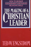 The Making of a Christian Leader by Engstrom, Ted