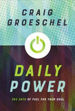 Daily Power: 365 Days of Fuel for Your Soul by Groeschel, Craig