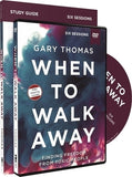 When to Walk Away Study Guide with DVD: Finding Freedom from Toxic People by Thomas, Gary