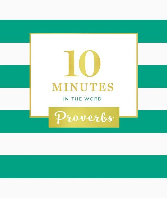 10 Minutes in the Word: Proverbs by Zondervan